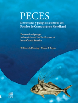 PECES DEMERSALES Y PELÁGICOS COSTEROS DEL PACÍFICO DE CENTROAMÉRICA MERIDIONAL.  DEMERSAL AND PELAGIC INSHORE FISHES OF THE PACIFIC COAST OF LOWER CENTRAL AMERICA